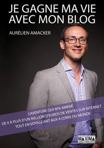 Aurélien Amacker - Je gagne ma vie avec mon blog